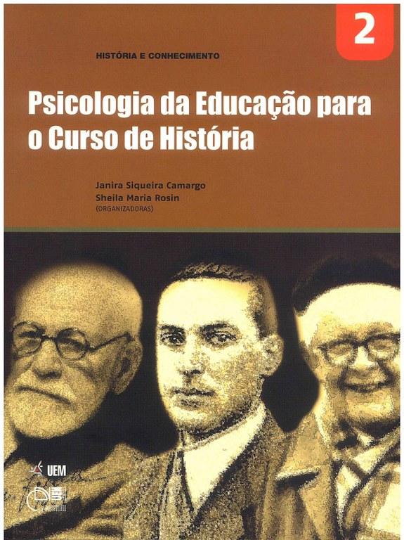 CAMARGO, J. S.; ROSIN, S. M. (Orgs.). Psicologia da Educação para o Curso de História