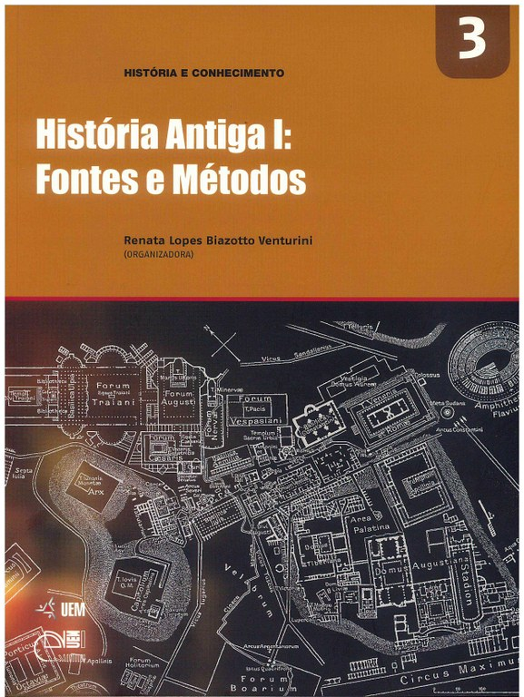 VENTURINI, R. L. B. (Org.). História Antiga I: Fontes e Métodos