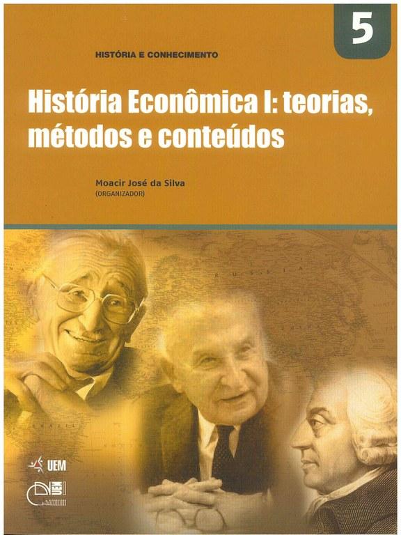 SILVA, M. J. (Org.). História Econômica I: teorias, métodos e conteúdos