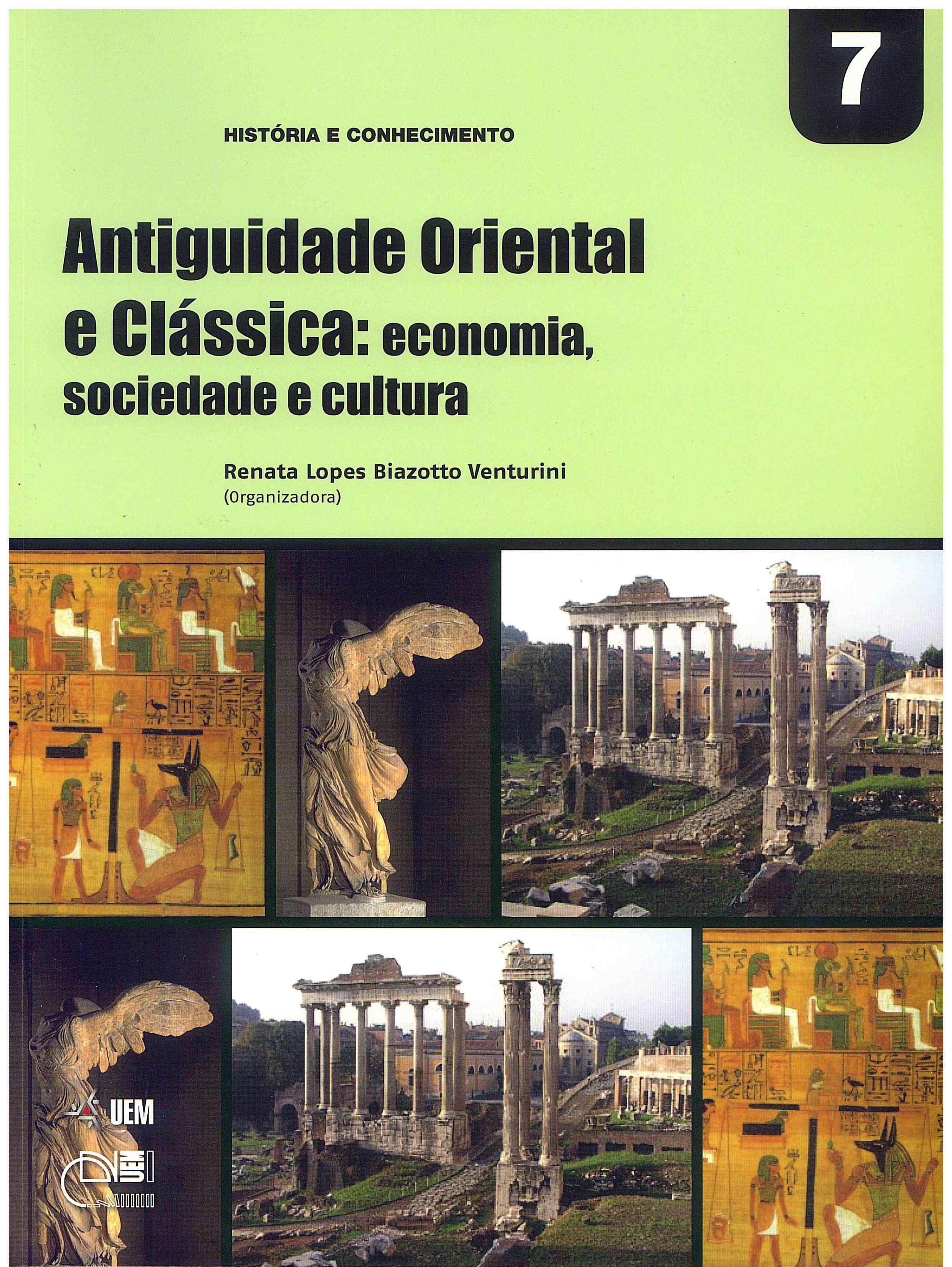 VENTURINI, R. L. B. (Org.). Antiguidade Oriental e Clássica: economia, sociedade e cultura