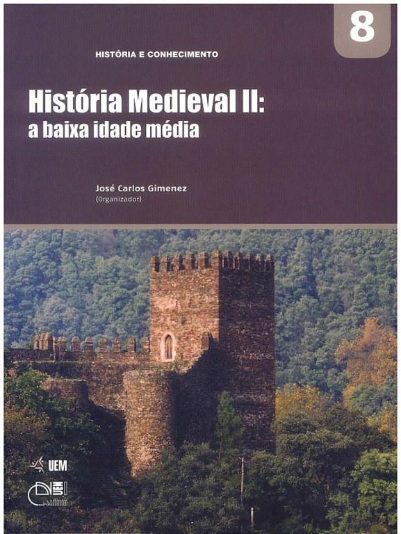 GIMENEZ, J. C. (Org.). História Medieval II: a baixa idade média