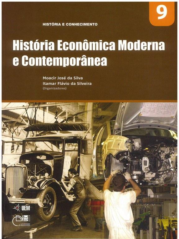 SILVA, M. J.; SILVEIRA, I. F. (Orgs.). História Econômica Moderna e Contemporânea