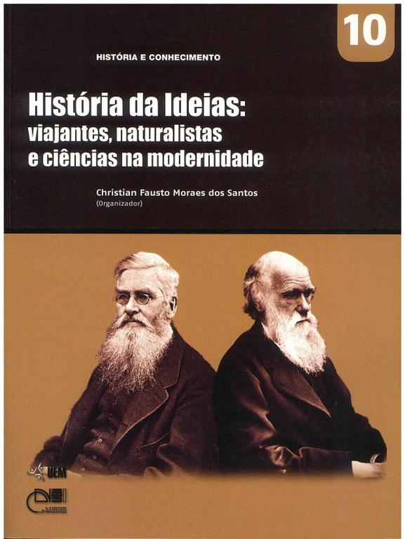 SANTOS, C. F. M. (Org.). História das Idéias: viajantes, naturalistas e ciências na modernidade