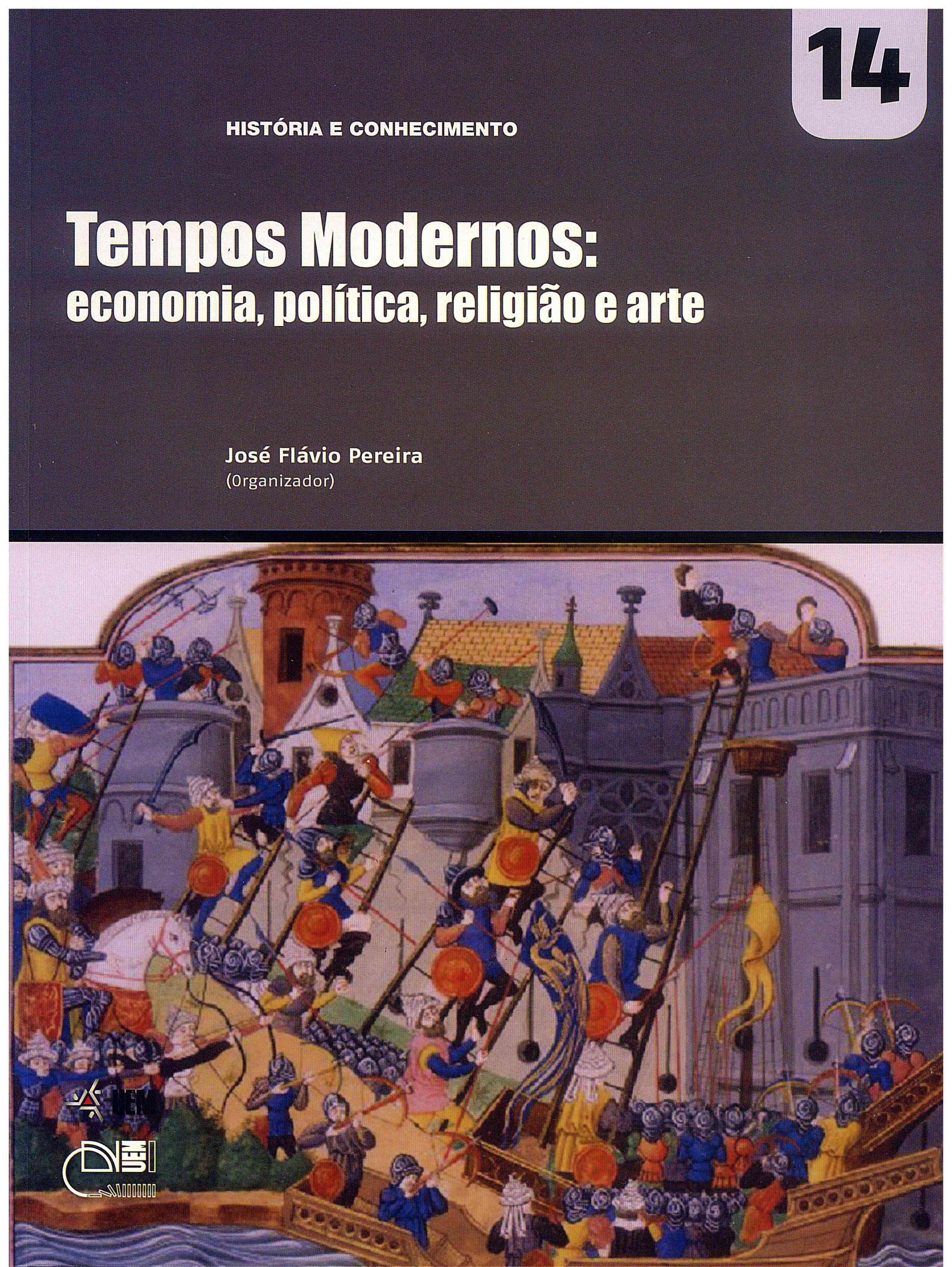 PEREIRA, J. F. (Org.). Tempos Modernos: economia, política, religião e arte