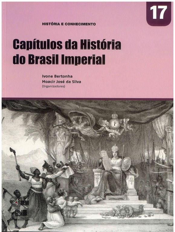 BERTONHA, I.; SILVA, M. J. (Orgs.). Capítulos da História do Brasil Imperial