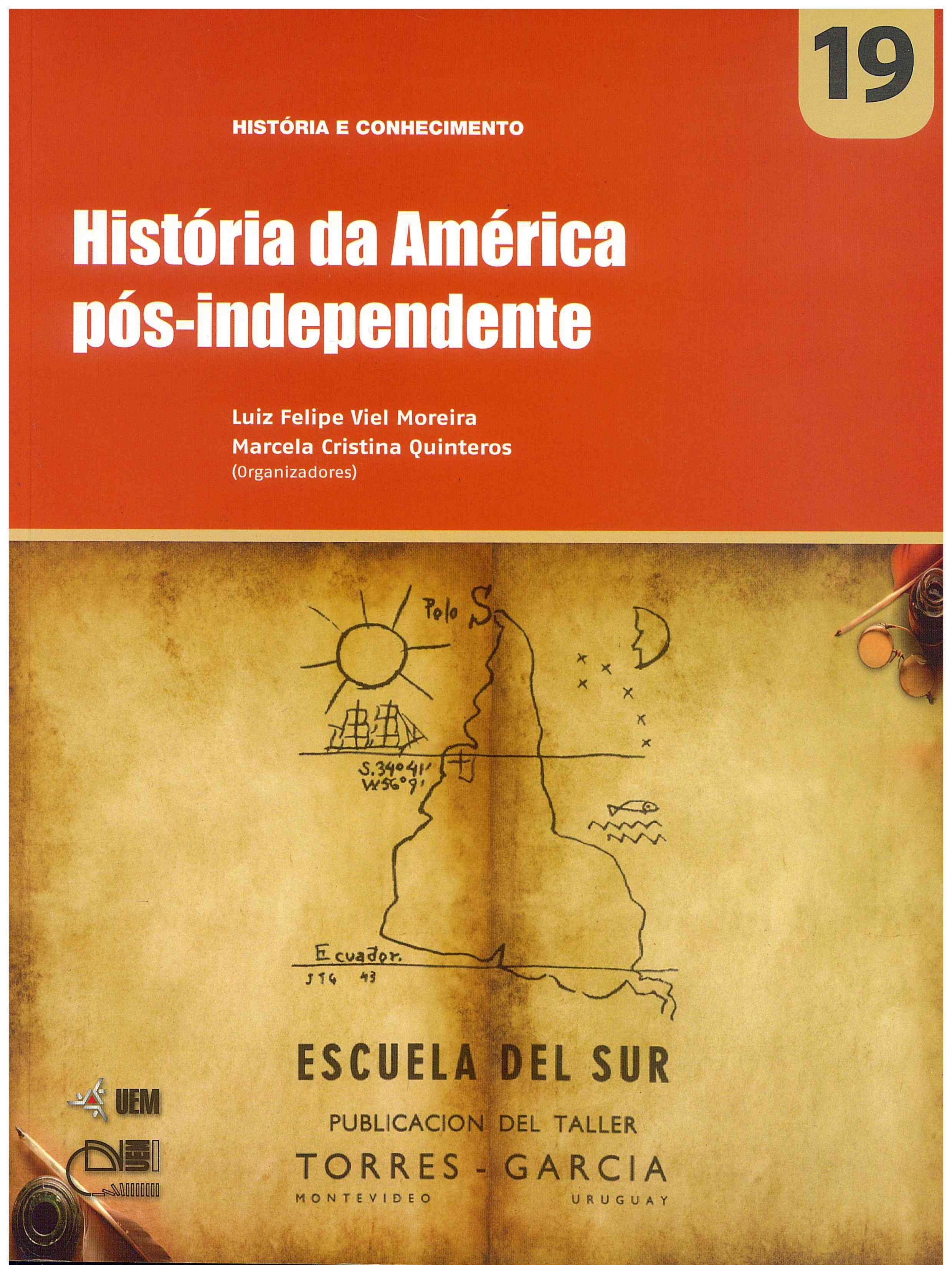 MOREIRA, L. F. V.; QUINTEROS, M. C. (Orgs.). História da América pós-independente