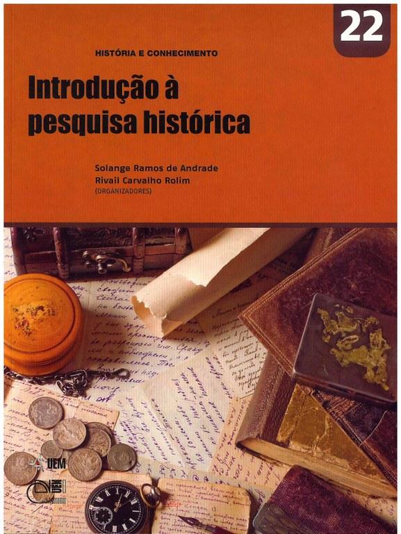 ANDRADE, S. R.; ROLIM, R. C. (Orgs.). Introdução à pesquisa histórica