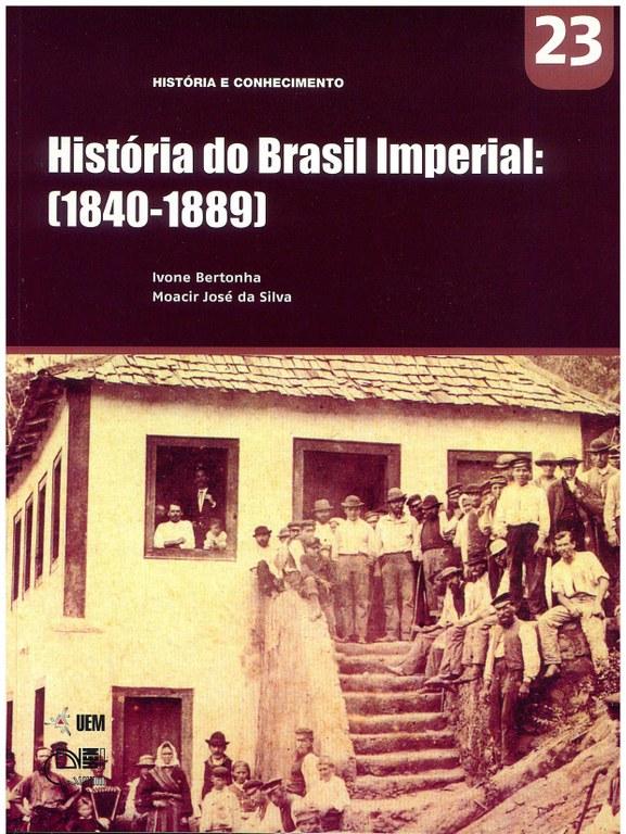 BERTONHA, I.; SILVA, M. J. História do Brasil Imperial: (1840-1889)