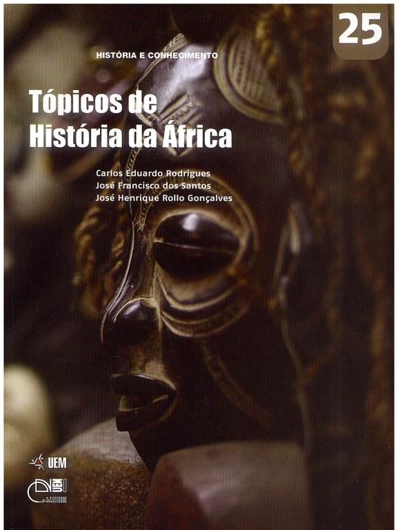RODRIGUES, C. E.; SANTOS, J. F.; GONÇALVES. J. H. R. Tópicos de História da África