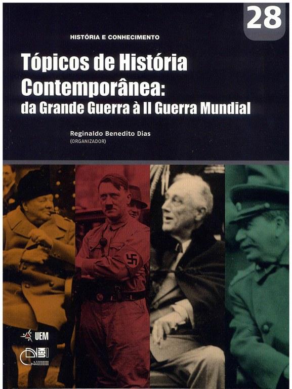 DIAS, R. B. (Org.). Tópicos de História Contemporânea: da Grande Guerra à II Guerra Mundial
