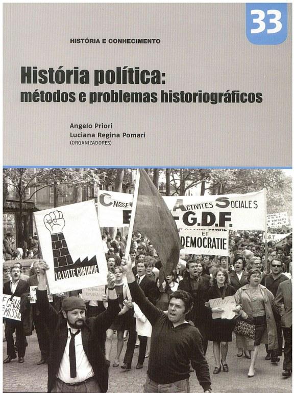 PRIORI, A.; POMARI, L. R. (Orgs.). História política: métodos e problemas historiográficos