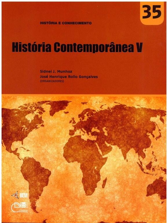 MUNHOZ, S. J.; GONÇALVES, J. H. R. (Orgs.). História Contemporânea V