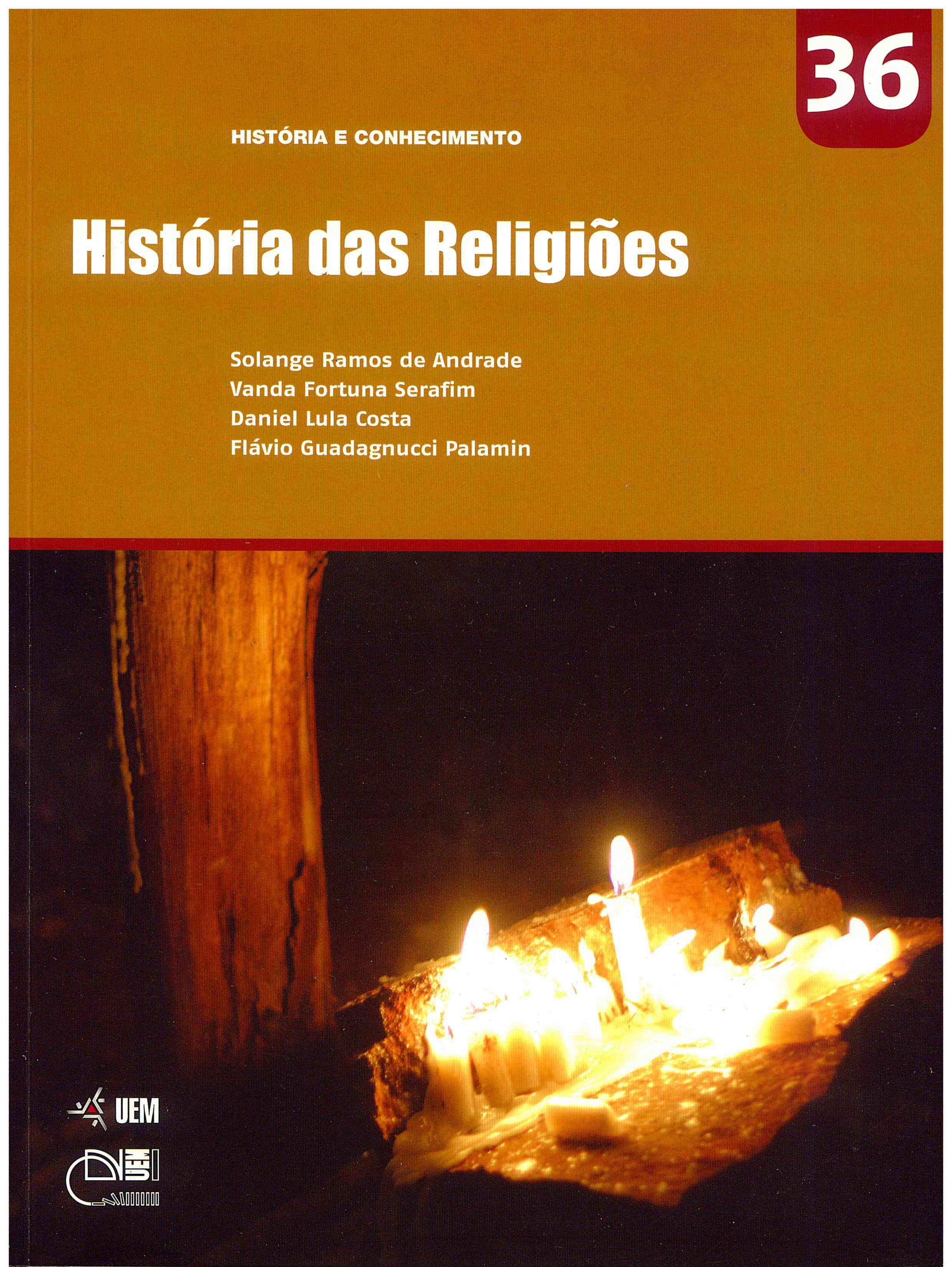 ANDRADE, S. R.; SERAFIM, V. F.; COSTA, D. L.; PALAMIN, F. G. História das religiões