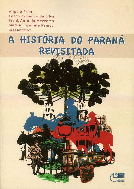 A História do Paraná revisitada