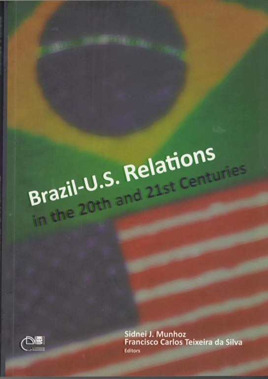 Brazil-U.S. Relations in the 20th and 21st centuries