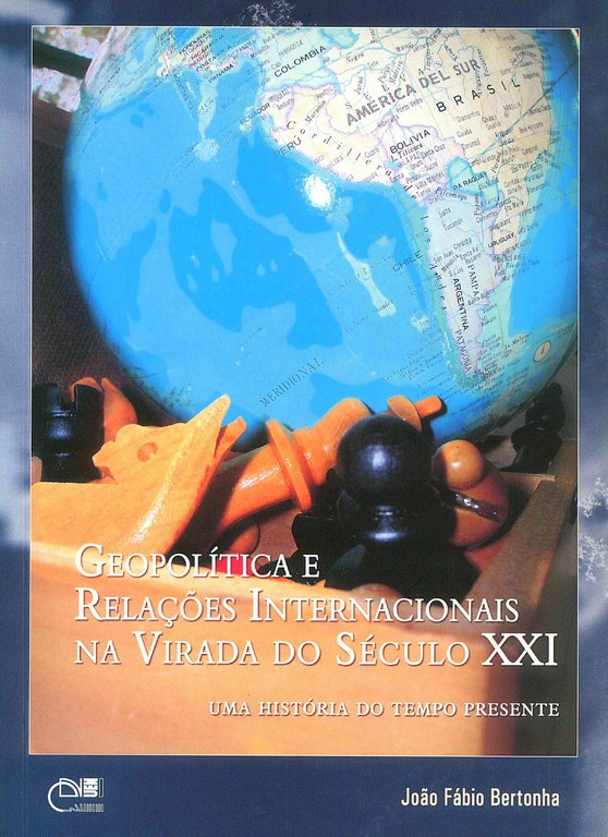 Geopolítica e relações internacionais na virada do século XXI: uma história do tempo presente