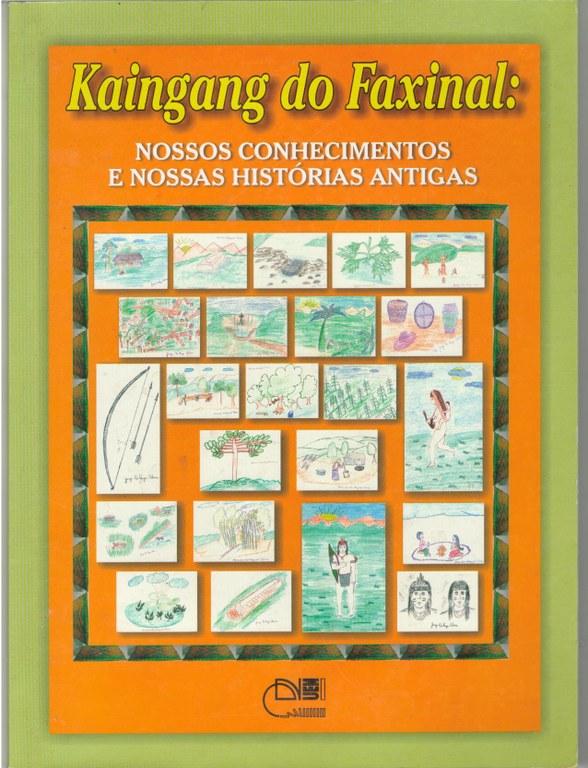 Kaingang do faxinal: Nossos conhecimentos e nossas histórias antigas