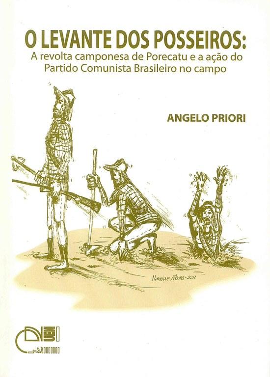 O levante dos posseiros: a revolta camponesa de Porecatu e a ação do Partido Comunista Brasileiro no campo