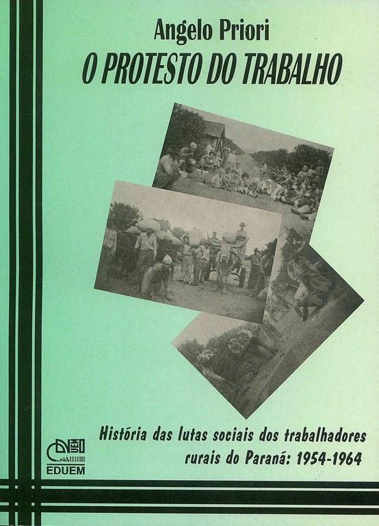 O Protesto do trabalho: história das lutas sociais dos trabalhadores rurais do Paraná (1954-1964)