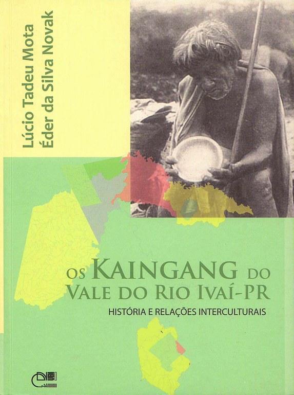 Os Kaingang do vale do rio Ivaí-Pr: histórias e relações interculturais