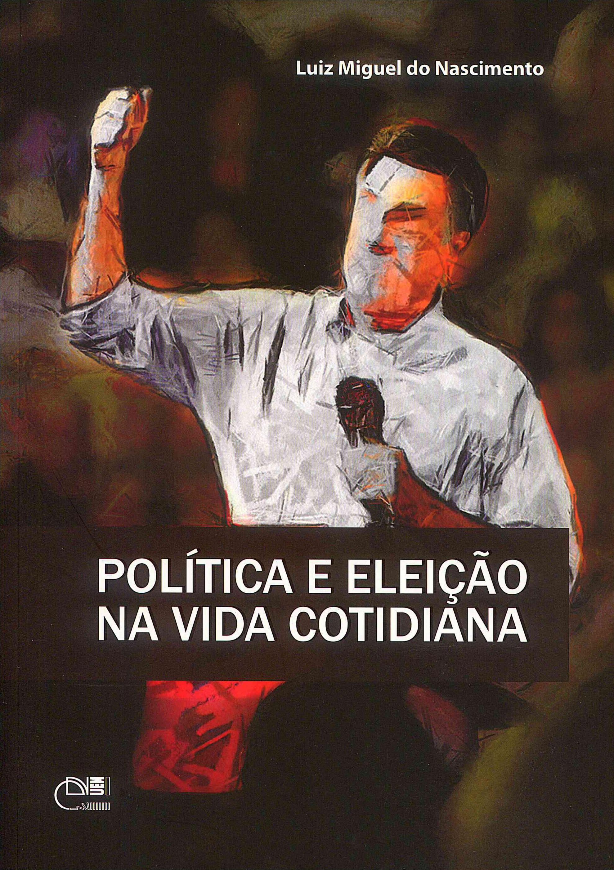 Política e eleição na vida cotidiana