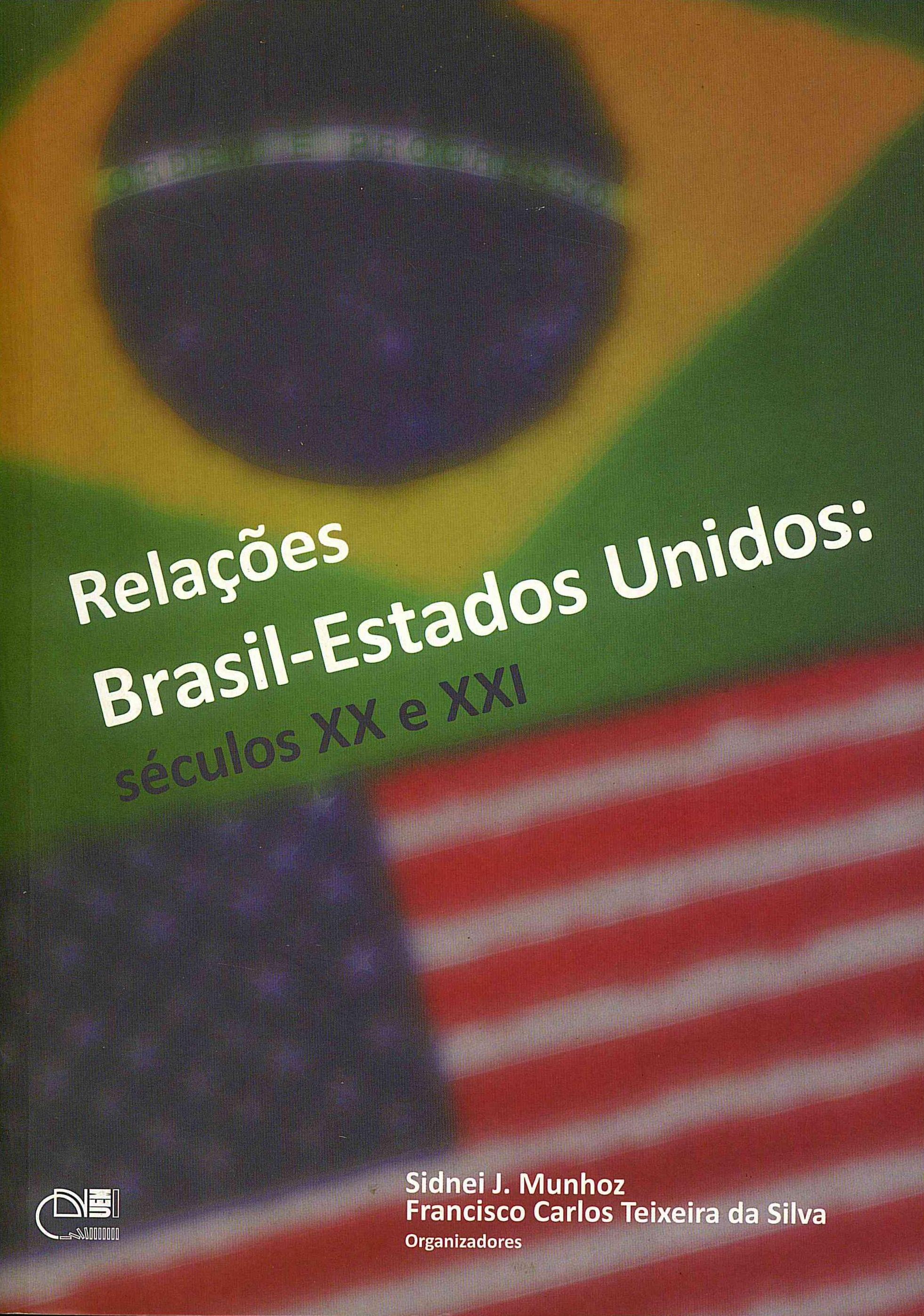 Relações Brasil-Estados Unidos: séculos XX e XXI