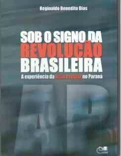Sob o signo da revolução brasileira: a experiência da ação popular no Paraná