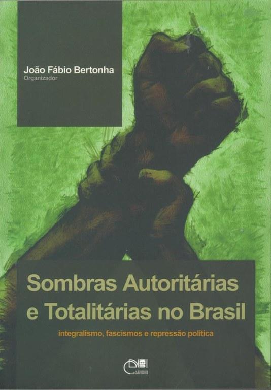 Sombras Autoritárias e Totalitárias no Brasil